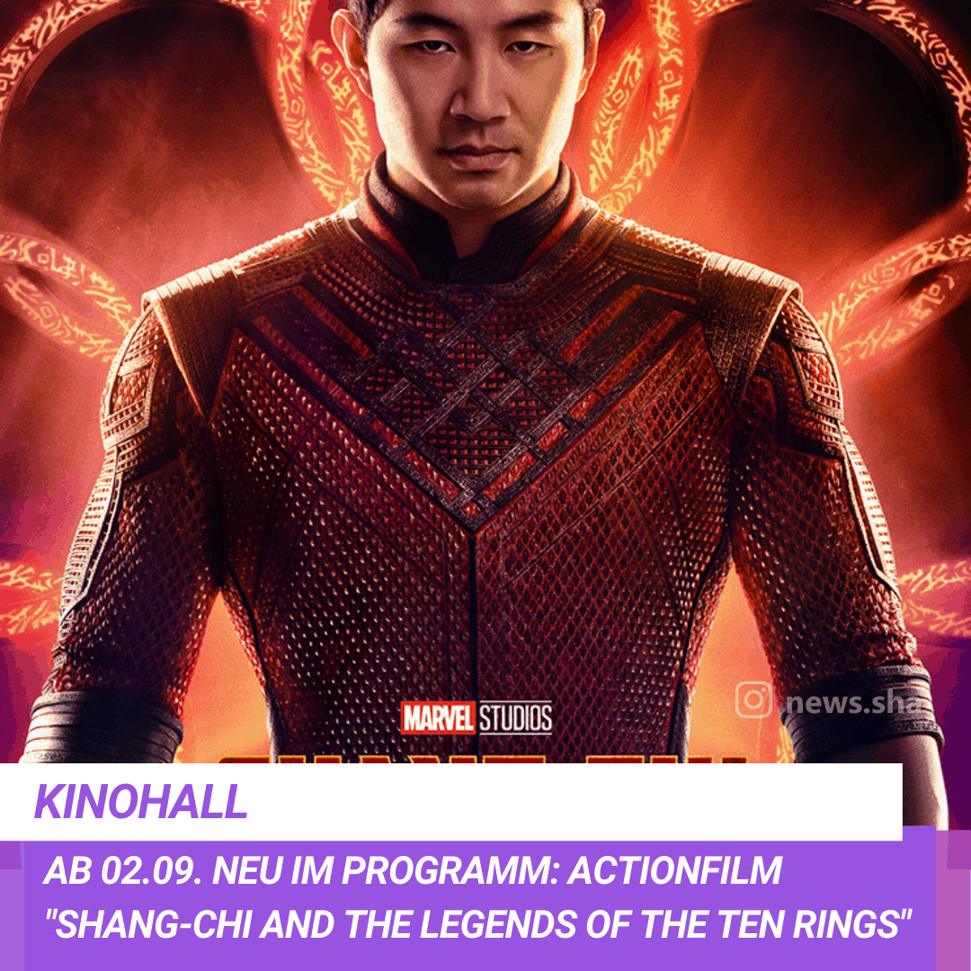 Neuer Kinofilm in Schwäbisch Hall: Shang-Chi and the legend of the ten Rings